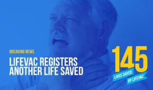 LifeVac saves 145th Life from Choking